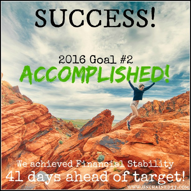 Success! Goal #2 Accomplished! We achieved Financial Stability 41 days ahead of target!