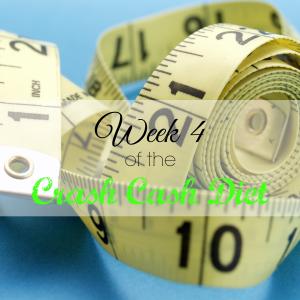 Week 4 Crash Cash Diet