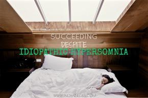 Succeeding despite IdiopathicHypersomnia