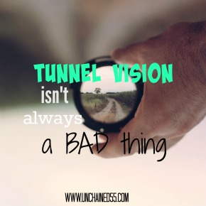 Why Tunnel Vision isn't always a bad thing